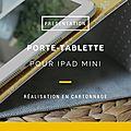 Affiche PORTE TABLETTE IPAD_1 MINI L'ATELIER DE FRAMBOISE CHOCOLAT
