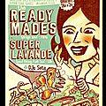 readyMades + Super Lavande