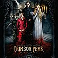 Crimson peak de guillermo del toro avec tom hiddleston, mia wasikowska, jessica chastain, charlie hunnam