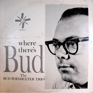 Bud_Poindexter_Trio___1962___Where_There_s_Bud__JMH_