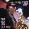 Phil Woods Quintet - 1996 - Mile High Jazz, Live In Denver (Concord Jazz)