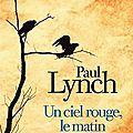 Lynch paul / un ciel rouge, le matin