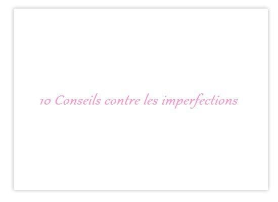 Conseils contre les imperfections