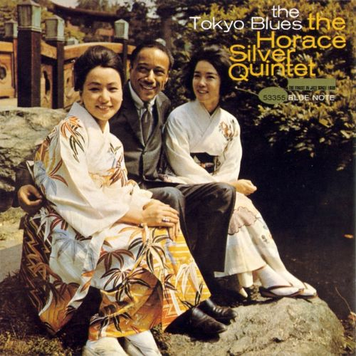 Horace Silver - 1962 - The Tokyo Blues (Blue Note)