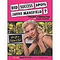 Did success spoil jayne mansfield?
