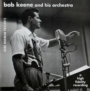 Bob Keene And His Orchestra - 1951-52 - Big Band Bash (Americana)