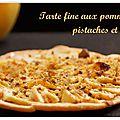 Tarte fine pistaches, pommes et miel