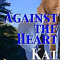 Against the heart ~~ kat martin