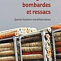 Collectif /longères, bombardes et ressacs. 15 histoires morbihannaisses.