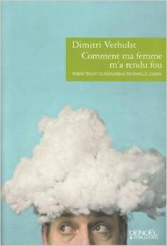 Comment ma femme m'a rendu fou de Dimitri Verhulst