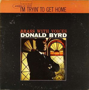 Donald_Byrd___1964___Brace_With_Voices__I_m_Tryin__To_Get_Home__Blue_Note_