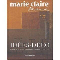 Marie-Claire idées déco patines, pigments, pochoirs, décors peints