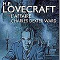 L'affaire charles dexter ward - h. p. lovecraft
