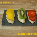Un tour en cuisine (131) : sushi de fruits