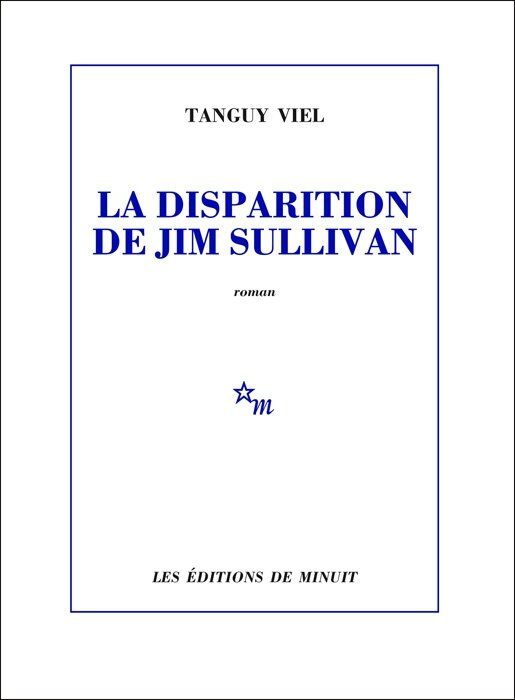 La disparition de Jim Sullivan : Tanguy Viel