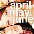April, may & june --- robin benway