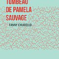 Tombeau de pamela sauvage, de fanny chiarello