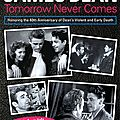 James Dean - Tomorrow Never Comes