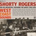 Shorty Rogers and His Orchestrea Featuring The Giants - 1950-56 - West Coast Sounds (Fresh Sound)