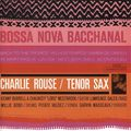 Charlie Rouse - 1962 - Bossa Nova Bachannal (Blue Note)