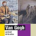Publication : van gogh à la mine en belgique, naissance d'une vocation