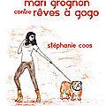 Stéphanie coos, echange mari grognon contre rêves à gogo, lu par bruno
