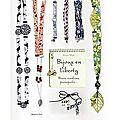 Bijoux en Liberty, biais, cordons, passepoils… d'Anne Khâ