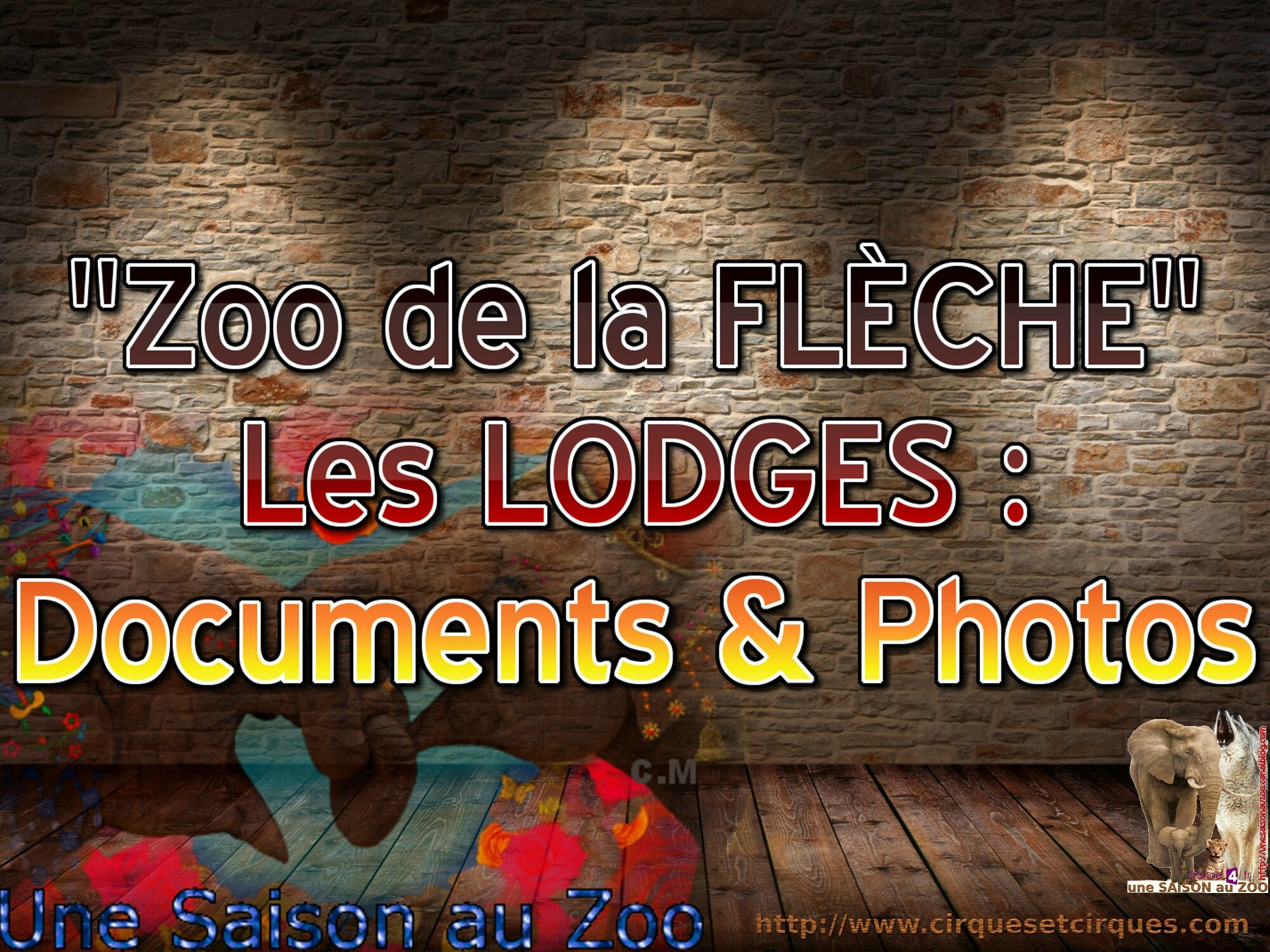 - les LODGES DOCUMENTS ET PHOTOS