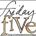 Friday five - 1