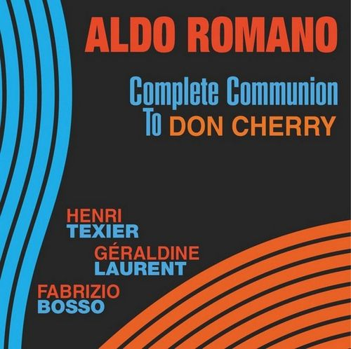 Aldo Romano - 2010 - Complete Communion to Don Cherry (Dreyfus Jazz)