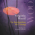 La fascination de l'étang - virginia woolf
