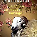 La course au mouton sauvage d'haruki murakami (editions points)