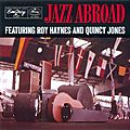 Roy Haynes & Quincy Jones - 1956 - Jazz Abroad (Emarcy)