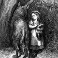 Le Petit Chaperon Rouge. Gustave Doré revisite Perrault.