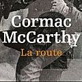 La route, de cormac mc carthy