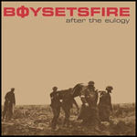 boysetsfire_aftertheeulogy