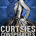 Curtsies & conspiracies ~~ gail carriger