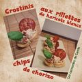 crostini rilettes de haricots blancs chips de chorizo