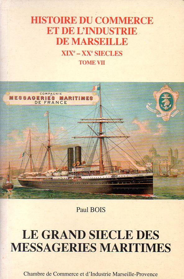 Le grand si cle des messageries maritimes histoire du for Chambre de commerce et industrie marseille