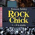 Rock chick, tome 1 : à la diable - kristen ashley