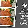 Salade de carottes à la coriandre et aux noisettes, vinaigrette de cidre