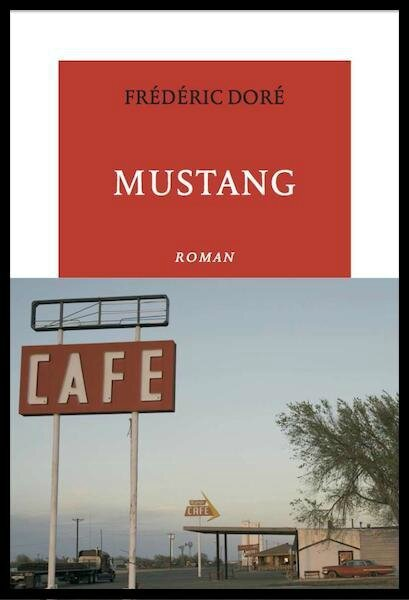 Mustang Fr D Ric Dor Editions La Table Ronde Le Blog De Moon