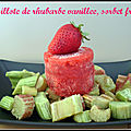 Papillote de rhubarbe vanillée, sorbet fraise