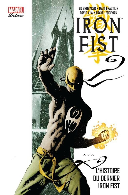 marvel deluxe iron fist 1 l'histoire du dernier iron fist