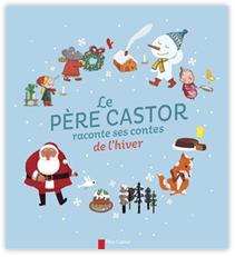 le-pere-castor-raconte-ses-contes-de-l'hiver
