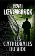 """Résultat de recherche d'images pour """"henri loevenbruck les cathédrales du vide"""""""