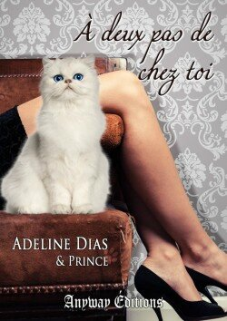 A deux pas de chez toi de Adeline Dias
