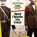 Cayenne : quand l'injustice crée le droit