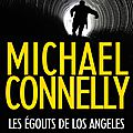Les égouts de los angeles, thriller de michael connelly