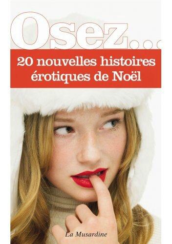 Osez 20 nouvelles histoires érotiques de Noël Lectures de Liliba